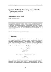 Spectral Radiosity Rendering Application for Lighting Researches Ádám Tilinger, Gábor Madár