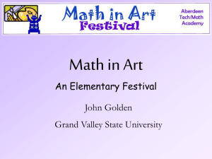 Math in Art An Elementary Festival John Golden Grand Valley State University