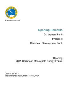 Opening Remarks Dr. Warren Smith President Caribbean Development Bank