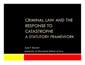 CRIMINAL LAW AND THE RESPONSE TO CATASTROPHE A STATUTORY FRAMEWORK