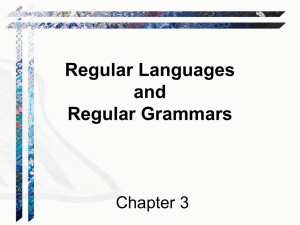 Regular Languages and Regular Grammars Chapter 3