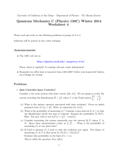 Quantum Mechanics C (Physics 130C) Winter 2014 Worksheet 4