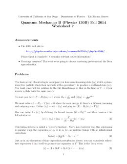 Quantum Mechanics B (Physics 130B) Fall 2014 Worksheet 7 Announcements