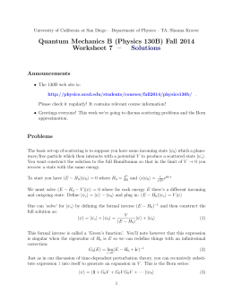 Quantum Mechanics B (Physics 130B) Fall 2014 Worksheet 7 – Solutions