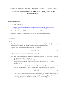 Quantum Mechanics B (Physics 130B) Fall 2014 Worksheet 5 Announcements