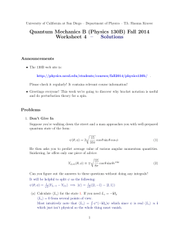 Quantum Mechanics B (Physics 130B) Fall 2014 Worksheet 4 – Solutions