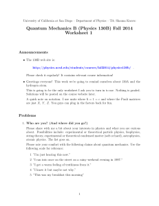 Quantum Mechanics B (Physics 130B) Fall 2014 Worksheet 1 Announcements