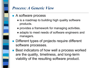 Process: A Generic View A software process