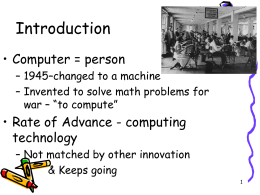 Introduction • Computer = person • Rate of Advance - computing technology
