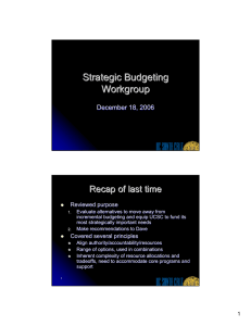 Strategic Budgeting Workgroup Recap of last time December 18, 2006