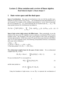 Lecture 2: Dirac notation and a review of linear algebra 1