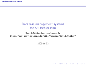 Database management systems Part 4/4: Stuff and things  -orleans.fr/lifo/Members/David.Teller/