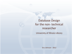 Database Design for the non- technical researcher University of Illinois Library