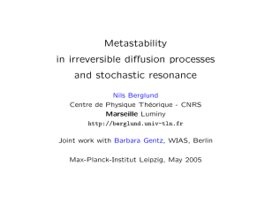 Metastability in irreversible diffusion processes and stochastic resonance