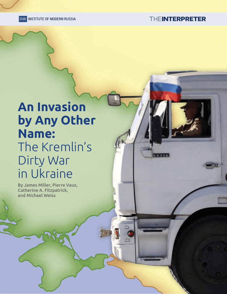 An Invasion by Any Other Name: The Kremlin's