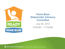 Home Base Stakeholder Advisory Committee July 26, 2013