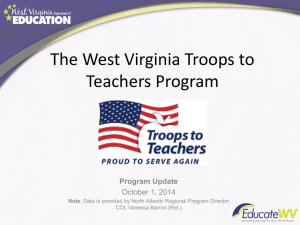 The West Virginia Troops to Teachers Program Program Update October 1, 2014