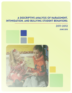 A Descriptive Analysis of Harassment, Intimidation, and Bullying Student Behaviors: 2011-2012 June 2013