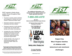 1-866-255-4370 FAST supports a family-driven system of care throughout West Virginia that: