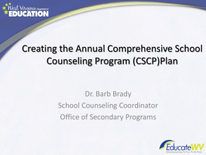 Creating the Annual Comprehensive School Counseling Program (CSCP)Plan Dr. Barb Brady