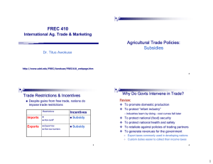 FREC 410 Agricultural Trade Policies: Subsidies International Ag. Trade & Marketing