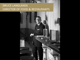 BRUCE LANGLANDS DIRECTOR OF FOOD & RESTAURANTS