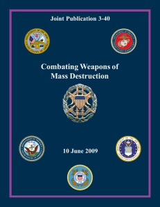 Combating Weapons of Mass Destruction Joint Publication 3-40 10 June 2009