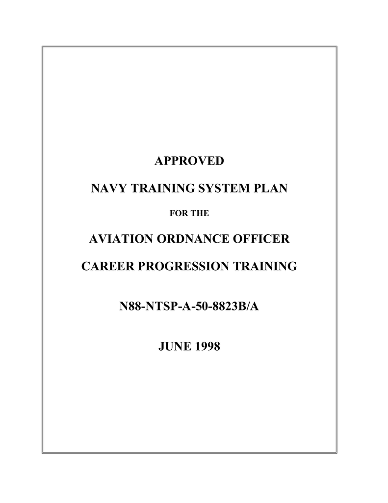 approved navy training system plan aviation ordnance officer approved navy training system plan aviation ordnance officer career progression training