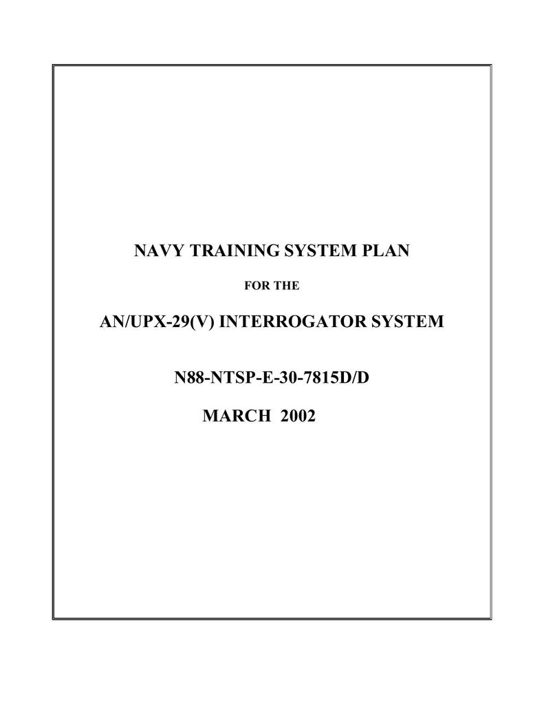 NAVY TRAINING SYSTEM PLAN AN/UPX-29(V) INTERROGATOR SYSTEM  N88-NTSP-E-30-7815D/D MARCH 2002