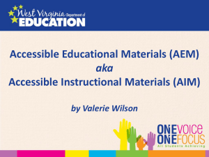 Accessible Educational Materials (AEM) Accessible Instructional Materials (AIM) aka by Valerie Wilson