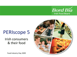 PERIscope 5 Irish consumers & their food Food Industry Day 2009