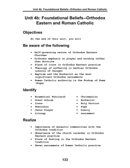 Unit 4b: Foundational Beliefs--Orthodox Eastern and Roman Catholic Objectives