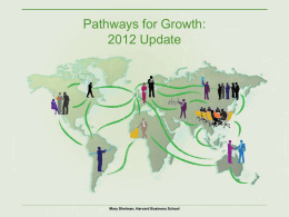 Pathways for Growth: 2012 Update Mary Shelman, Harvard Business School