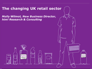 The changing UK retail sector  Molly Wilmot, New Business Director,