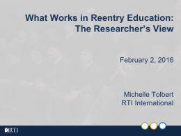 What Works in Reentry Education: The Researcher's View  February 2, 2016