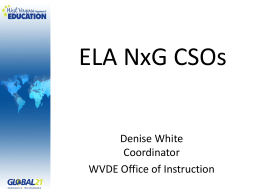 ELA NxG CSOs Denise White Coordinator WVDE Office of Instruction