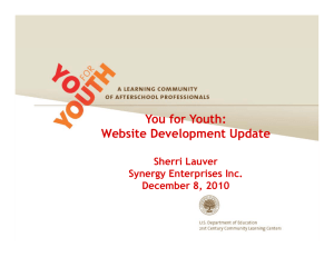 You for Youth: Website Development Update Sherri Lauver Synergy Enterprises Inc.
