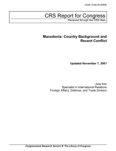 CRS Report for Congress Macedonia: Country Background and Recent Conflict