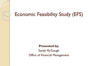 Economic Feasibility Study (EFS) Presented by: Sandy McGough Office of Financial Management