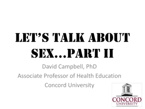 Let's taLk about sex…Part II David Campbell, PhD Associate Professor of Health Education