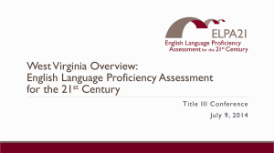 West Virginia Overview: English Language Proficiency Assessment for the 21 Century