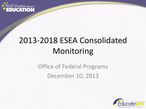 2013-2018 ESEA Consolidated Monitoring Office of Federal Programs December 10, 2013