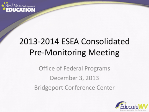 2013-2014 ESEA Consolidated Pre-Monitoring Meeting Office of Federal Programs December 3, 2013