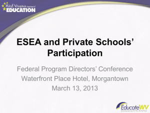 ESEA and Private Schools' Participation Federal Program Directors' Conference Waterfront Place Hotel, Morgantown