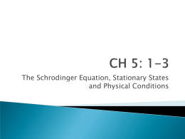 The Schrodinger Equation, Stationary States and Physical Conditions