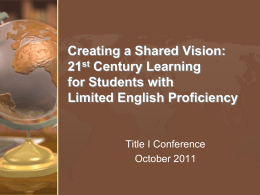 Creating a Shared Vision: 21 Century Learning for Students with
