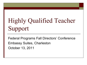 Highly Qualified Teacher Support Federal Programs Fall Directors' Conference Embassy Suites, Charleston