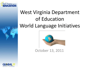 West Virginia Department of Education World Language Initiatives October 13, 2011