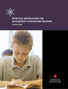 EFFECTIVE INSTRUCTION FOR ADOLESCENT STRUGGLING READERS A Practice Brief
