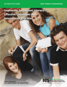 Improving Adolescent Literacy: Effective Classroom and Intervention Practices IES PRACTICE GUIDE